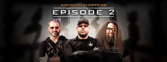 Azeroth Choppers: Episode 2