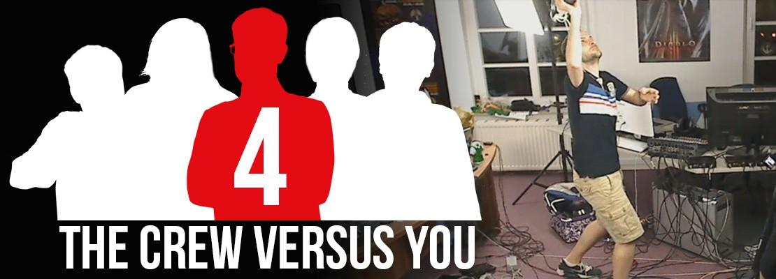 Mitschnitt: The Crew versus You #4