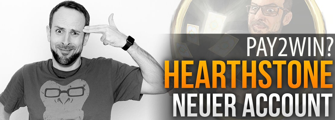 Hearthstone: Neuer Account/Pay2Win?