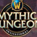 Update: Das Mythic Dungeon Invitational wurde gestartet