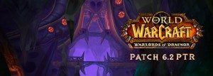 Patch 6.2 PTR WoW