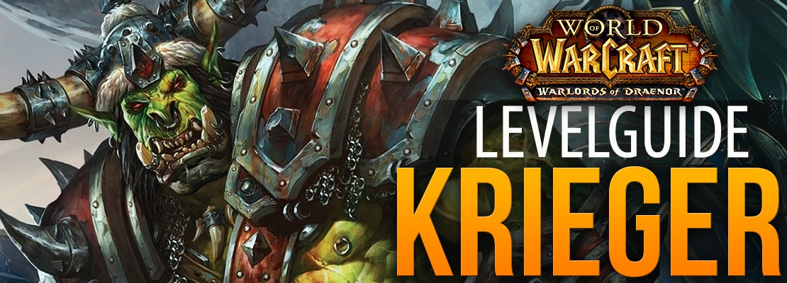 Warlords of Draenor Levelguide: Krieger
