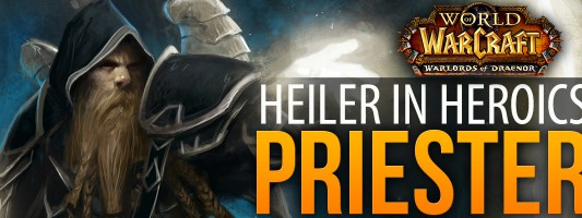 Guide: Holy Priest in heroischen 5er Instanzen